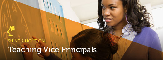 Shine a Light On: Teaching Vice Principals