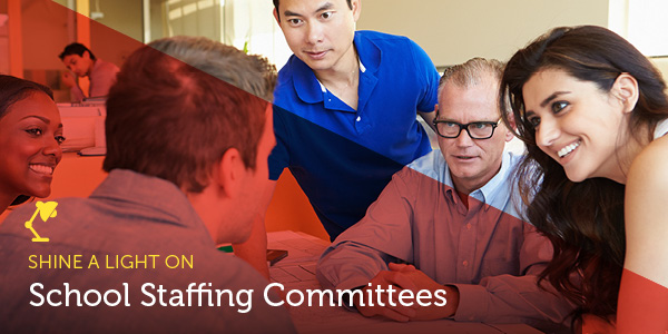 Shine a Light On: School Staffing Committees