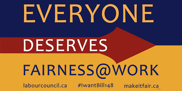 Toronto & York Region Labour Council: Bill 148 Is Good For Workers And It Could Be Better!