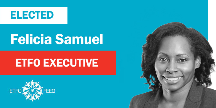 ETFO Annual Meeting 2019: ETT Executive Felicia Samuel Elected as ETFO Executive Member