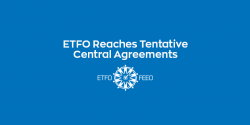 ETFO Media Release: ETFO Reaches Tentative Agreements at Central Bargaining Tables