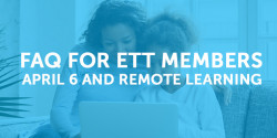 FAQ For ETT Members Regarding April 6 and Remote Learning