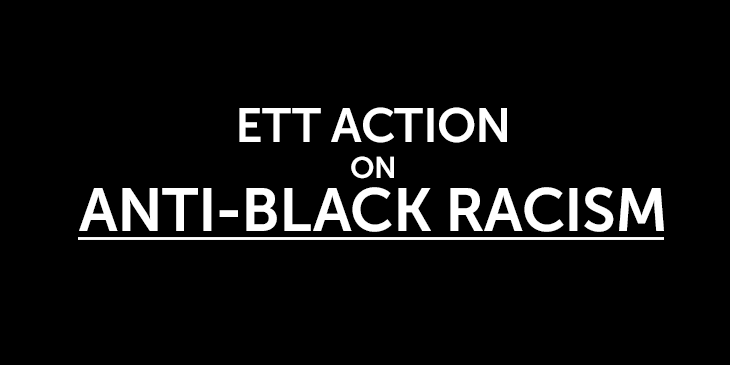Message From ETT President Joy Lachica: ETT Stands With Allies to Fight and Dismantle Anti-Black Racism