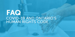 COVID-19 and Ontario's Human Rights Code - FAQ
