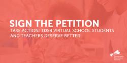 Petition: TDSB Virtual School Students and Teachers Deserve Better